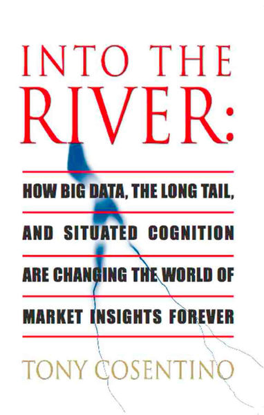 INTO THE RIVER: How Big Data, the Long Tail and Si...