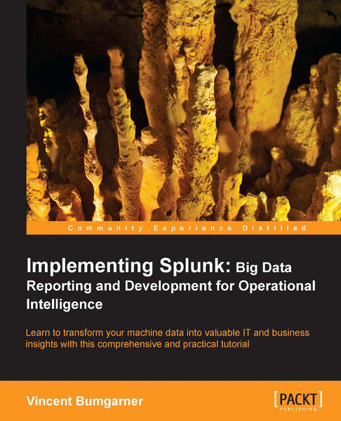 Implementing Splunk: Big Data Reporting and Develo...