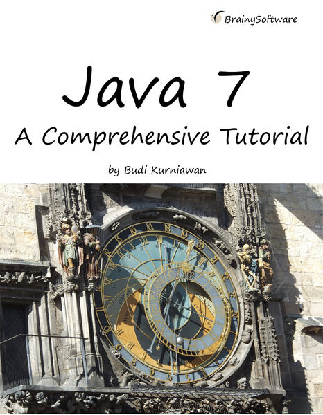 Java 7: A Comprehensive Tutorial