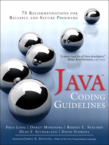 Java Coding Guidelines: 75 Recommendations for Rel...
