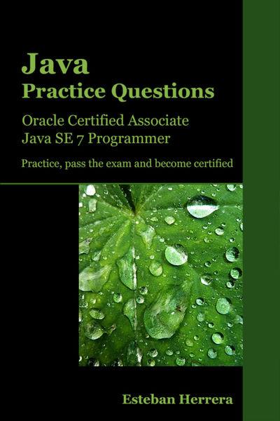 Java Practice Questions: Oracle Certified Associat...
