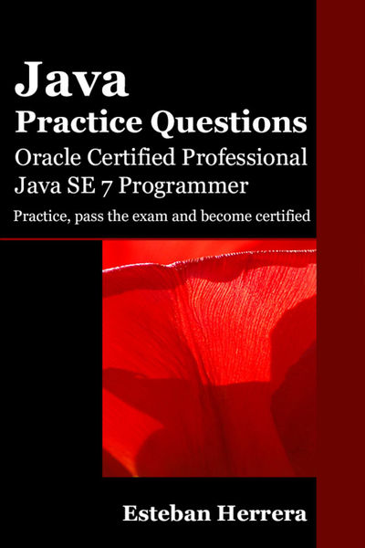 Java Practice Questions: Oracle Certified Professi...
