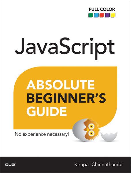 JavaScript Absolute Beginner's Guide, 1/e