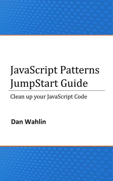 JavaScript Patterns JumpStart Guide (Clean up your...