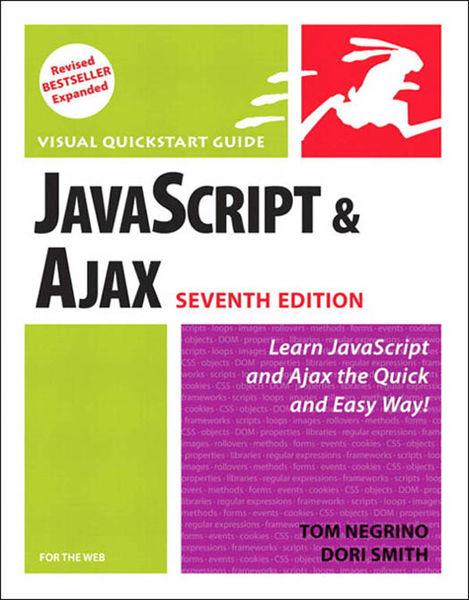 JavaScript and Ajax for the Web: Visual QuickStart...
