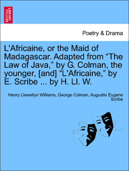 L'Africaine, or the Maid of Madagascar. Adapted fr...