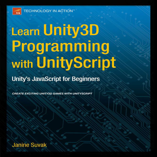 Learn Unity 3D Programming with UnityScript