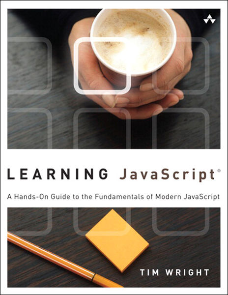 Learning JavaScript: A Hands-On Guide to the Funda...