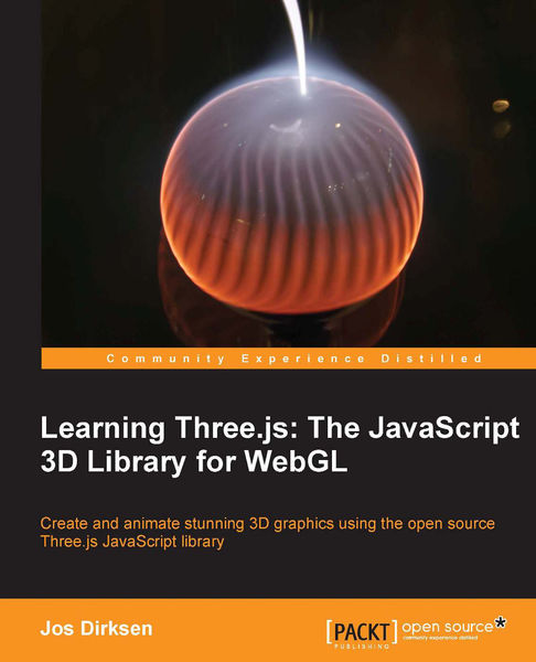 Learning Three.js: The JavaScript 3D Library for W...