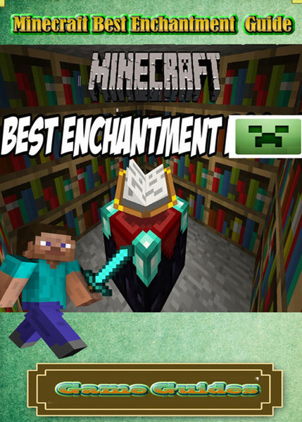 Minecraft Best Enchantment Guide