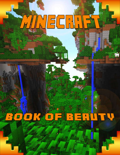 Minecraft Book of Beauty (An Unofficial Minecraft ...