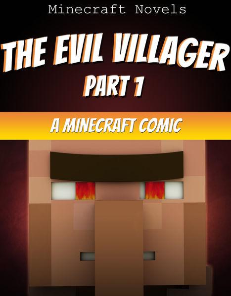 Minecraft Comic: The Evil Villager (Part 1)