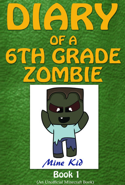 Minecraft: Diary of a 6th Grade Zombie
