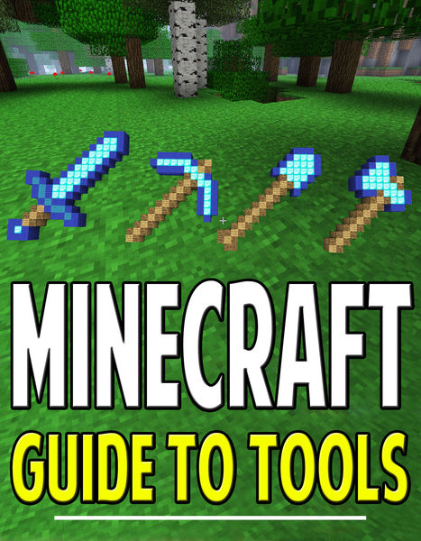 Minecraft Guide to Tools: Recipes and More!