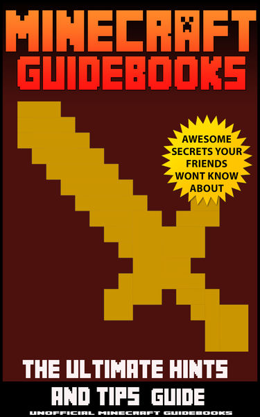 Minecraft Guidebooks: The Ultimate Hints & Tips Gu...