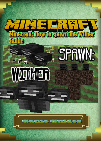 Minecraft: How to spawn the Wither Guide Full