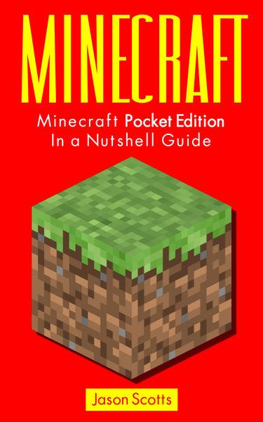 Minecraft: Minecraft Pocket Edition In a Nutshell ...