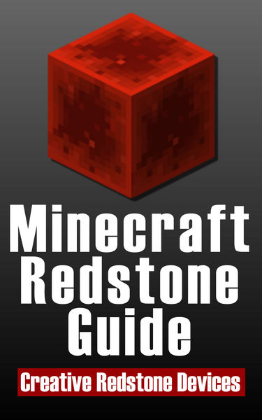 Minecraft Redstone Guide: 20 Amazing, Creative Red...