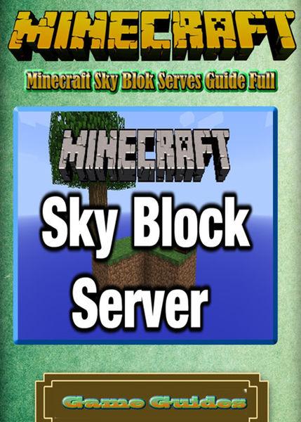 Minecraft Sky Blok Serves Guide Full
