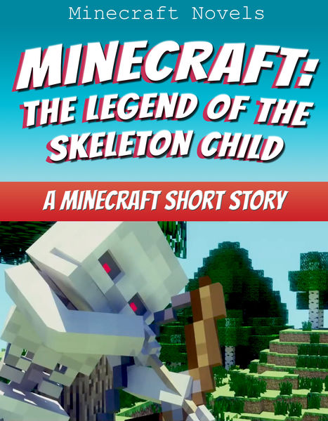 Minecraft: The Legend of the Skeleton Child