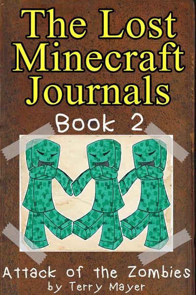 Minecraft: The Lost Minecraft Journals - Attack of...