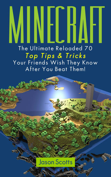Minecraft: The Ultimate Reloaded 70 Top Tips & Tri...