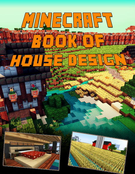Minecraft Ultimate Book of House Design (An Unoffi...
