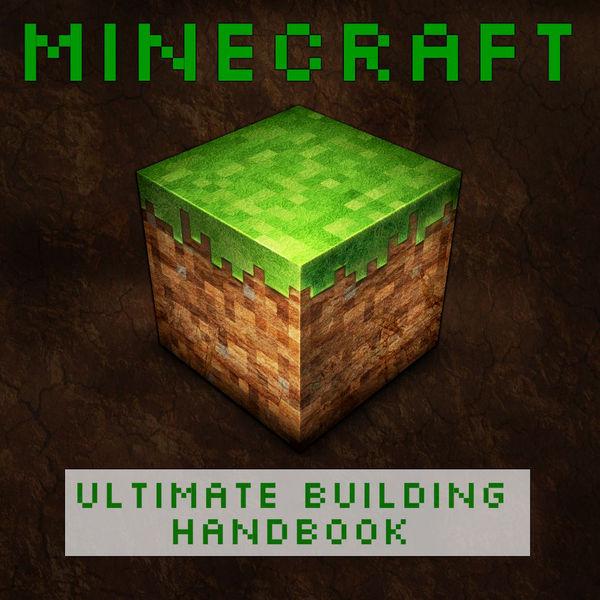 Minecraft Ultimate Buildings Handbook