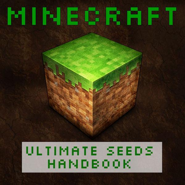 Minecraft Ultimate Seeds Handbook