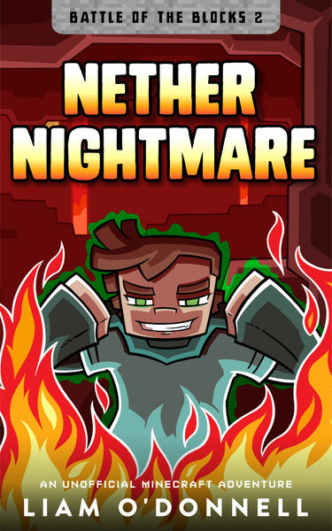 Nether Nightmare: An Unofficial Minecraft Adventur...