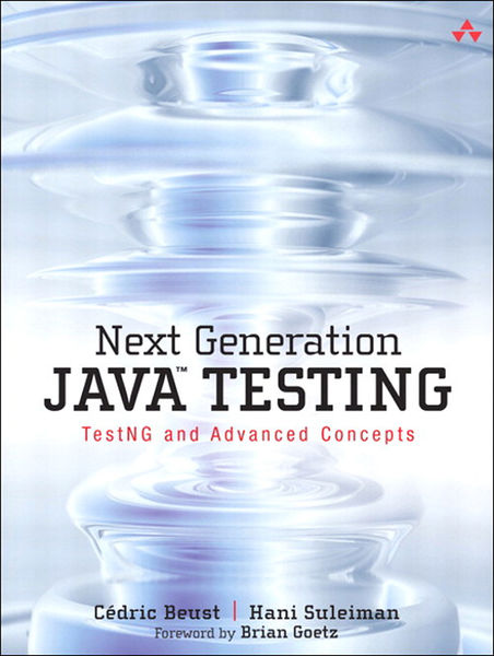 Next Generation Java Testing: TestNG and Advanced ...