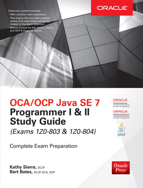 OCA/OCP Java SE 7 Programmer I & II Study Guide (E...