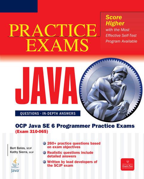 OCP Java SE 6 Programmer Practice Exams (Exam 310-...
