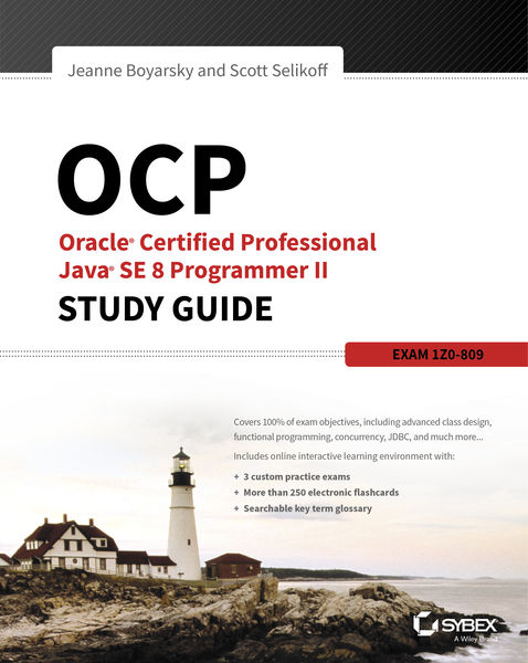 OCP: Oracle Certified Professional Java SE 8 Progr...