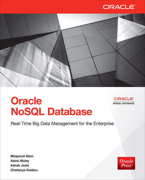 Oracle NoSQL Database: Real-Time Big Data Manageme...
