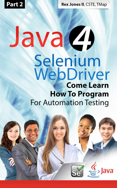 (Part 2) Java 4 Selenium WebDriver: Come Learn How...