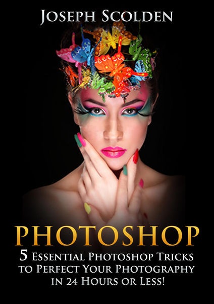 Photoshop: 5 Essential Photoshop Tricks to Perfect...