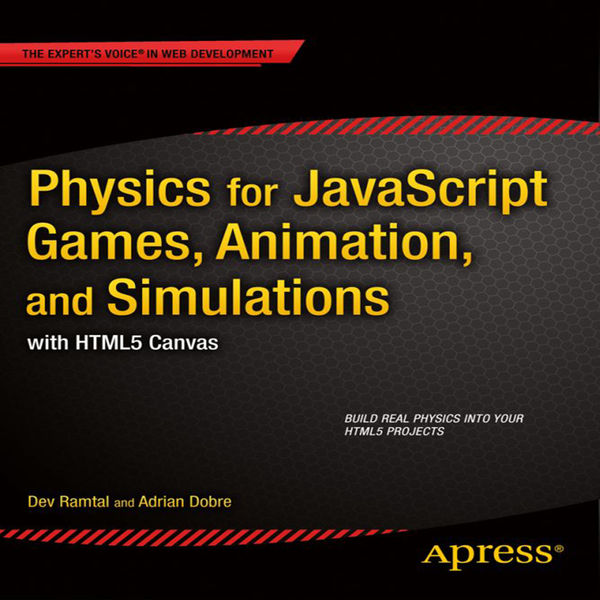 Physics for JavaScript Games, Animation, and Simul...