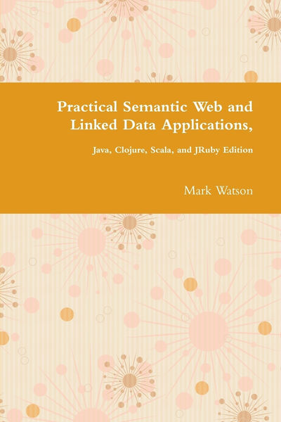 Practical Semantic Web and Linked Data Application...