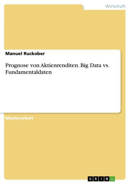 Prognose von Aktienrenditen. Big Data vs. Fundamen...
