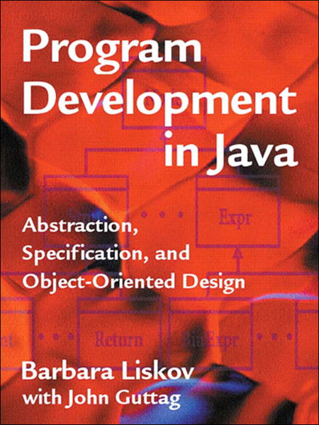 Program Development in Java: Abstraction, Specific...