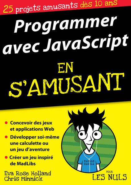 Programmer en s'amusant avec JavaScript Pour les N...