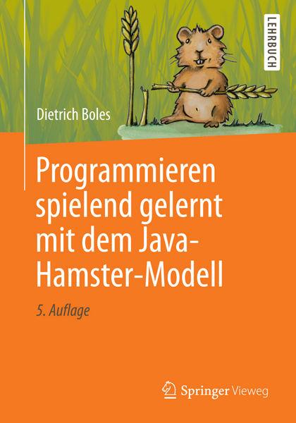 Programmieren spielend gelernt mit dem Java-Hamste...