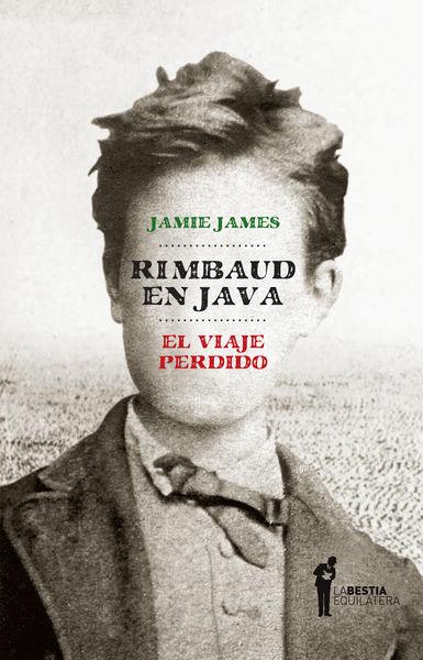Rimbaud en Java. El viaje perdido