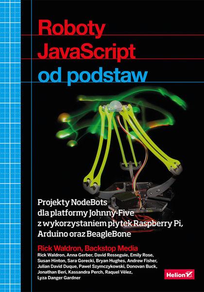 Roboty JavaScript od podstaw. Projekty NodeBots dl...