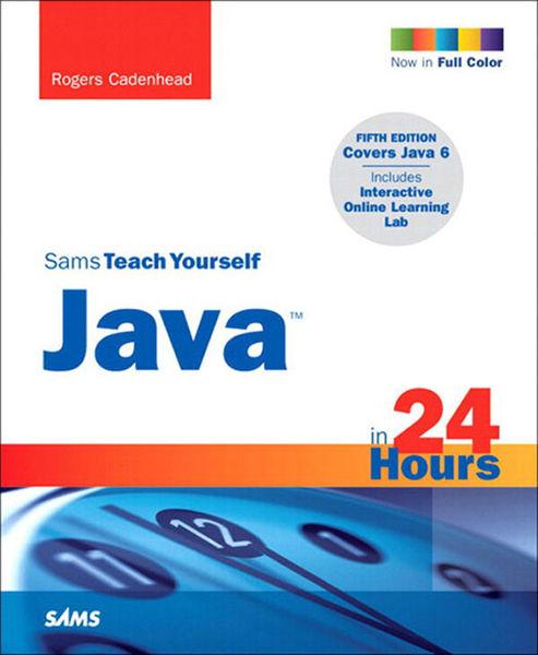 Sams Teach Yourself Java in 24 Hours, 5/e