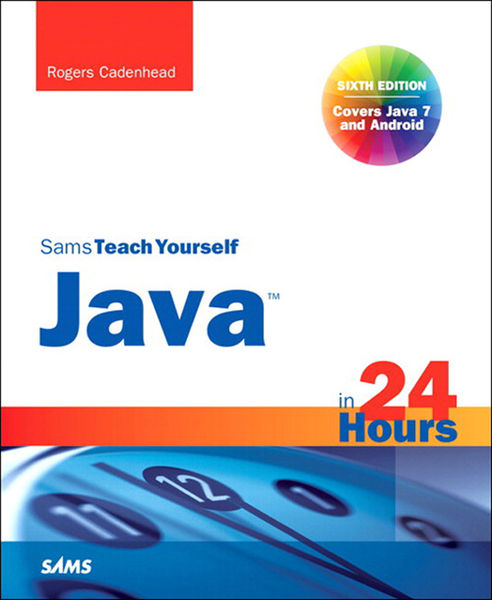 Sams Teach Yourself Java in 24 Hours (Covering Jav...