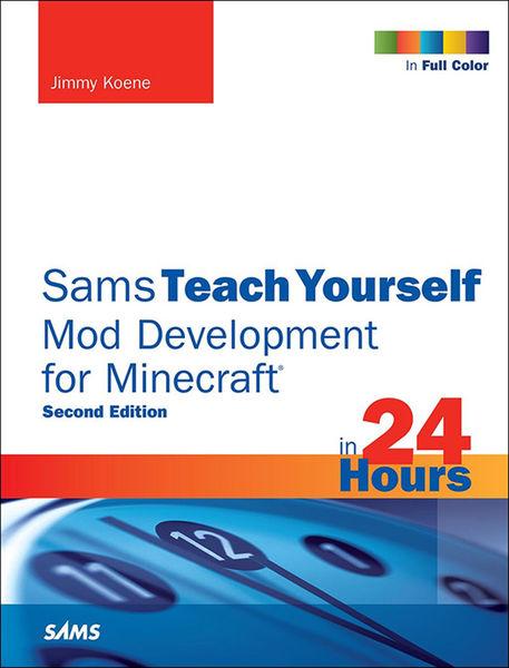 Sams Teach Yourself Mod Development for Minecraft ...