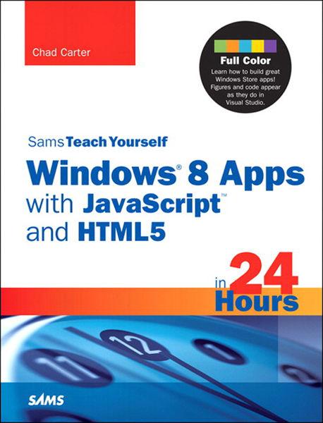 Sams Teach Yourself Windows 8 Apps with JavaScript...