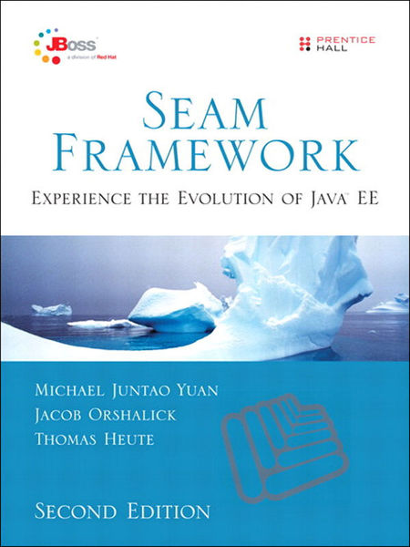 Seam Framework: Experience the Evolution of Java E...